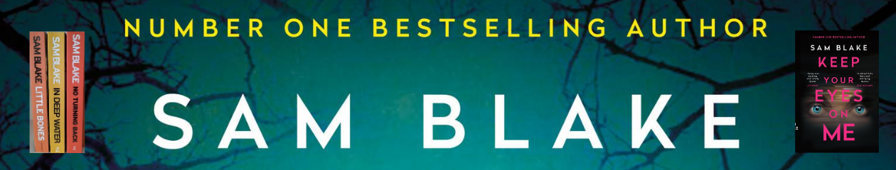WELCOME TO BESTSELLING AUTHOR SAM BLAKE'S WEBSITE